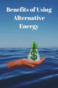 Benefits of Using Alternative Energy