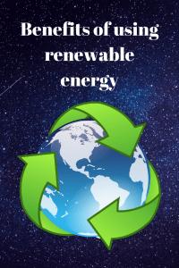 Benefits of using renewable energy