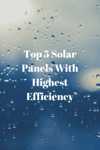 Top 5 Solar Panels With Highest Efficiency
