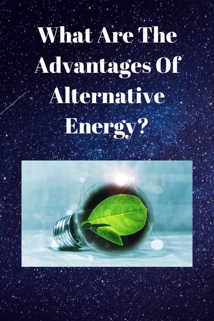 Advantages Of Alternative Energy