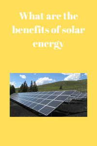 What are the benefits of solar energy