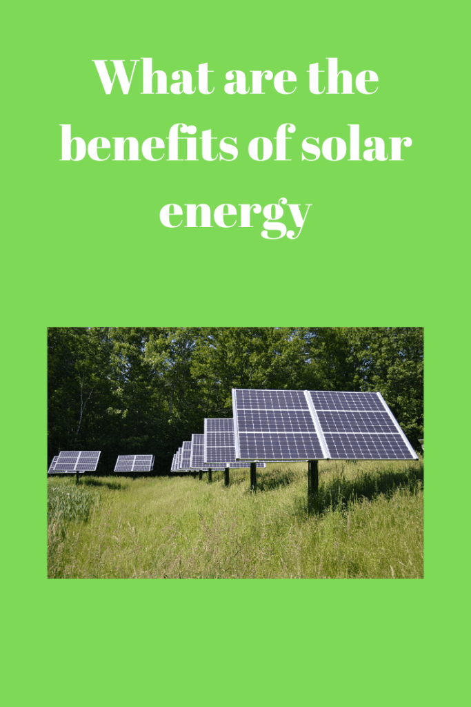 the benefits of solar energy