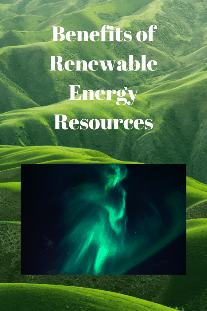 Benefits of Renewable Energy Resources