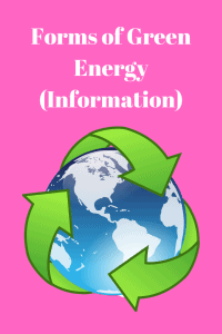 Forms of Green Energy (Information)