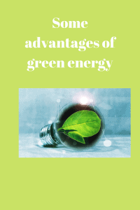 Some advantages of green energy