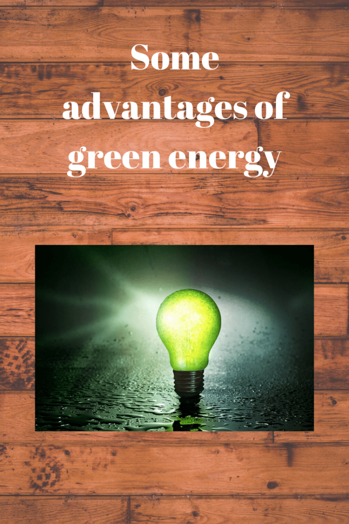 advantages of green energy