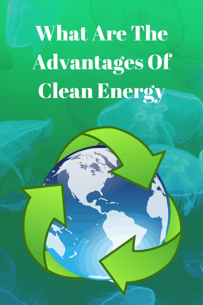 Advantages Of Clean Energy