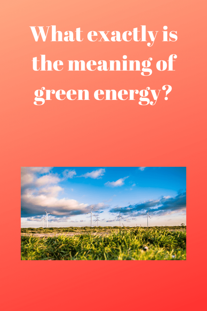 the meaning of green energy