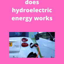 Learn how does hydroelectric energy