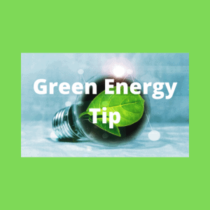 Green Energy Tip